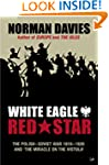White Eagle, Red Star: The Polish-Sov...