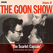 The Goon Show: Volume 32: Four episodes of the classic BBC radio comedy Radio/TV Program by Spike Milligan Narrated by Spike Milligan, Harry Secombe, Peter Sellers