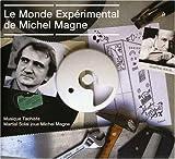Le Monde Experimental.. Michel Magne