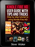 Kindle Fire HD user guide with tips and tricks - Step by step tutotrial to using  Kindle Fire HD