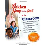 Chicken Soup for the Soul in the Classroom - Middle School Edition: Lesson Plans and Students' Favorite Stories for Reading Comprehension, Writing Skills, Critical Thinking, Character Buildingby Jack Canfield