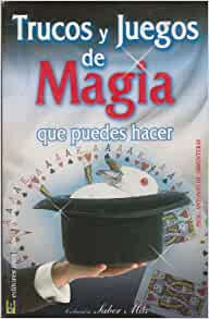 Trucos y juegos de magia que puedes hacer/ Magic tricks and games you can do (Spanish Edition