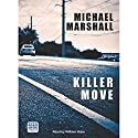 Killer Move Audiobook by Michael Marshall Narrated by William Hope