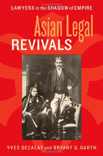 Asian Legal Revivals: Lawyers In The Shadow Of Empire (Chicago Series In Law And Society)