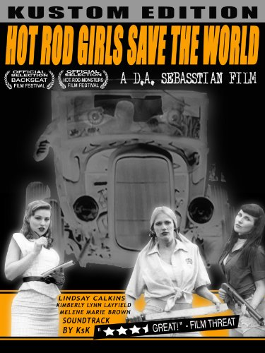 Hot Rod Girls Save The World (Kustom Edition)