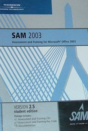 Sam 2003 Assessment And Training For Microsoft Office 2003 Ver. 2.5 Student Edition