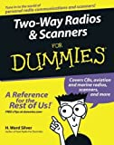 img - for Two-Way Radios and Scanners For Dummies 1st (first) by Silver, H. Ward (2005) Paperback book / textbook / text book