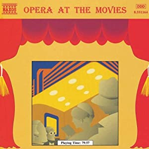 Opera At The Movies from Naxos