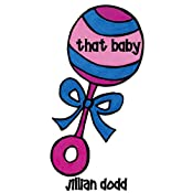 That Baby: That Boy, Book 3 | Jillian Dodd