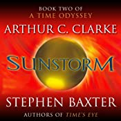 Sunstorm: A Time Odyssey, Book 2 | [Arthur C. Clarke, Stephen Baxter]