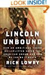 Lincoln Unbound: How an Ambitious You...