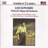 Sowerby: Works for Organ & Orchestra ~ L. Sowerby