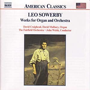 Sowerby: Works for Organ & Orchestra