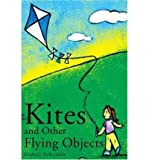 img - for [ [ [ Kites and Other Flying Objects [ KITES AND OTHER FLYING OBJECTS ] By McReynolds, Kimberly ( Author )Mar-01-2002 Paperback book / textbook / text book