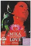 """MIKA NAKASHIMA concert tour 2004 """"LOVE"""" FINAL[DVD]"""