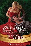 img - for All I Want For Christmas is a Duke (Entangled: Scandalous) book / textbook / text book