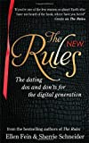 Ellen Fein The New Rules: The dating dos and don'ts for the digital generation from the bestselling authors of The Rules