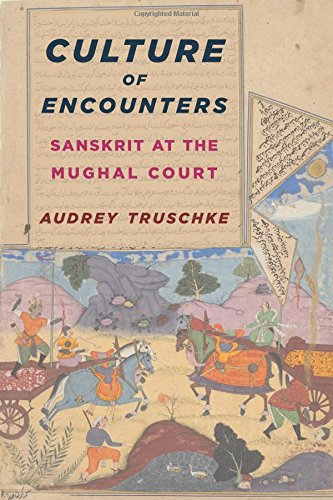 Culture of Encounters: Sanskrit at the Mughal