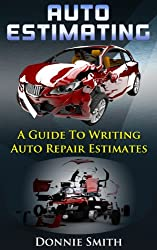 Auto Estimating: A Guide To Writing Auto Repair Estimates