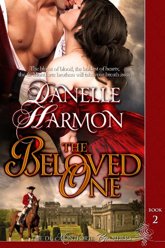 The Beloved One (The De Montforte Brothers) by Danelle Harmon