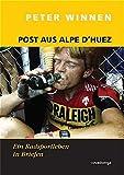 Post aus Alpe d'Huez. Eine Radsportkarriere in Briefen