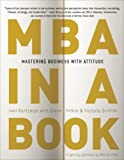 img - for MBA in a Book: Mastering Business with Attitude book / textbook / text book