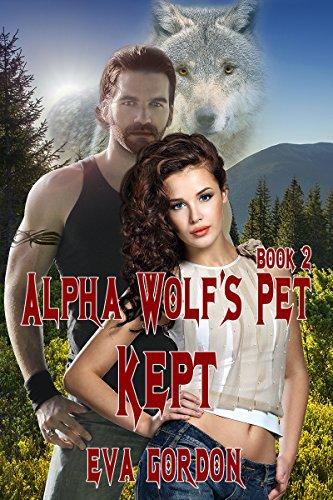 Eva Gordon - Alpha Wolf's Pet, Kept