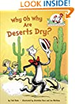 Why Oh Why Are Deserts Dry?: All Abou...