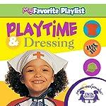 Playtime and Dressing | Kim Mitzo Thompson,Karen Mitzo Hilderbrand, Twin Sisters