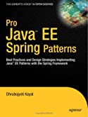 Pro Java™ EE Spring Patterns: Best Practices and Design Strategies Implementing Java EE Patterns with the Spring Framework