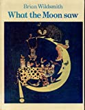 What the Moon Saw (0192797247) by Brian Wildsmith