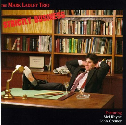 Strictly Business, Ladley, Mark Trio