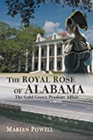 The Royal Rose of Alabama: The Gold Crown Pendant Affair (A Novel)