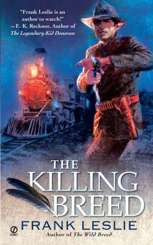 The Killing Breed, FRANK LESLIE