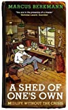 Marcus Berkmann A Shed Of One's Own: Midlife Without the Crisis