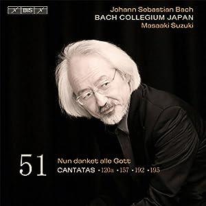 Bach Cantatas Volume 51 (Bwv 195/ 192/ 157/ 120A) (Bach Collegium Japan/ Masaaki Suzuki) (BIS: BIS1961)