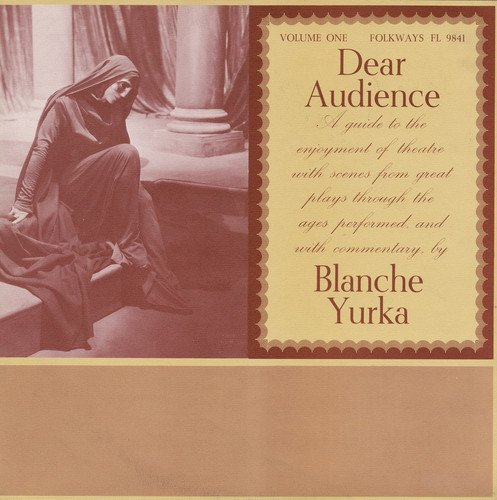 CD : BLANCHE YURKA - Dear Audience 1: Guide To Enjoyment Of Theater
