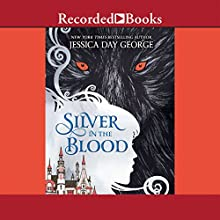Silver in the Blood (       UNABRIDGED) by Jessica Day George Narrated by Sandy Rustin