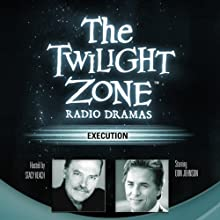 Execution: The Twilight Zone Radio Dramas  by Rod Serling, George Clayton Johnson Narrated by Don Johnson