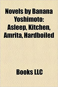 Novels by banana yoshimoto study guide asleep kitchen for Kitchen banana yoshimoto analysis