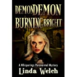 Demon Demon Burning Bright, Whisperings book four. (Whisperings Paranormal Mystery)by Linda Welch