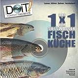Das 1x1 der Süsswasser-Fischküche, Handbuch und DVD: Der Fisch-Kochkurs für Angler und Hobbyköche: Herkunft, Verarbeitung, Zubereitung und Rezepte - 40 Seiten Handbuch und 100 Minuten DVD!