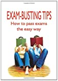 Exam-Busting Tips: How to Pass Exams the Easy Way