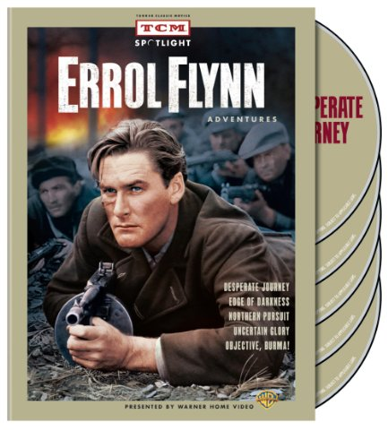 Cover art for  TCM Spotlight: Errol Flynn Adventures (Desperate Journey / Edge of Darkness 1943 / Northern Pursuit / Uncertain Glory / Objective Burma)
