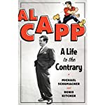 Al Capp: A Life to the Contrary | Michael Schumacher,Denis Kitchen