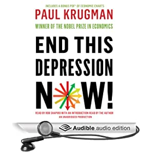 End This Depression Now! (Unabridged)