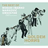Golden Horns - Best of Boban i Marko Markovic Orkestar