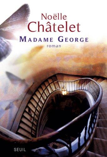 Madame Goerge de Noëlle Chatelet