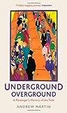 Andrew Martin Underground, Overground: A Passenger's History of the Tube