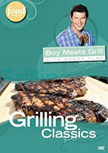 Boy Meets Grill with Bobby Flay - Grilling Classics
